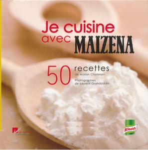 """Marion Chatelain et Louis, """"Je cuisine avec Maïzena - 50 recettes"""""""