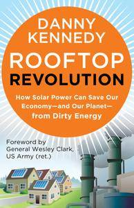 Rooftop Revolution: How Solar Power Can Save Our Economy-and Our Planet-from Dirty Energy (Repost)