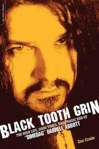"""Black Tooth Grin: The High Life, Good Times, and Tragic End of """"Dimebag"""" Darrell Abbott (Repost)"""