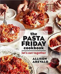 The Pasta Friday Cookbook: Let's Eat Together