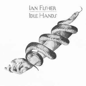 Ian Fisher - Idle Hands (2018) [Official Digital Download]