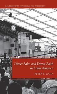 Direct Sales and Direct Faith in Latin America (Contemporary Anthropology of Religion)