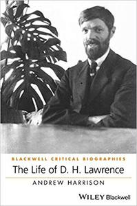 The Life of D. H. Lawrence: A Critical Biography