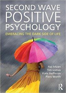 Second Wave Positive Psychology: Embracing the Dark Side of Life (repost)
