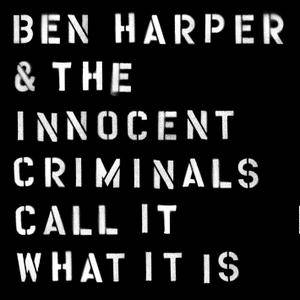 Ben Harper & The Innocent Criminals - Call It What It Is (2016) [Official Digital Download]