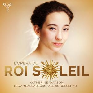 Katherine Watson, Les Ambassadeurs & Alexis Kossenko - L'Opéra du Roi Soleil (2019) [Official Digital Download 24/96]