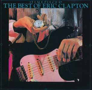 Eric Clapton - Timepieces: The Best Of Eric Clapton (1982) {1992, Reissue} Re-Up
