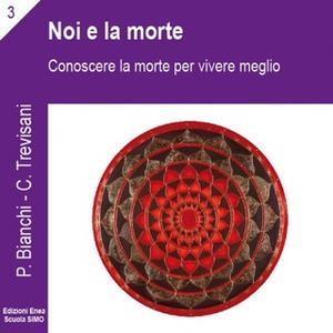 «La scienza della relazione - Noi e la morte» by Priscilla Bianchi