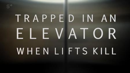 Ch5. - Trapped in a Lift: When Elevators Kill (2019)