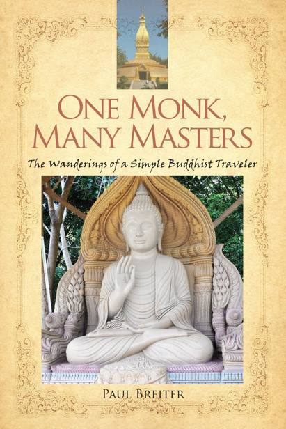 One Monk, Many Masters: The Wanderings of a Simple Buddhist Monk