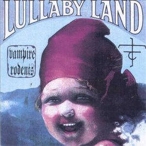 Vampire Rodents - Lullaby Land (1993) {Re-constriction/Cargo}