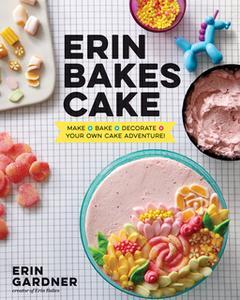 «Erin Bakes Cake» by Erin Gardner