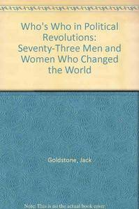 Who's Who in Political Revolutions: Seventy-Three Men and Women Who Changed the World