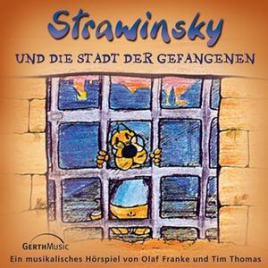 «Strawinsky - Band 2: Strawinsky und die Stadt der Gefangenen» by Olaf Franke,Tim Thomas