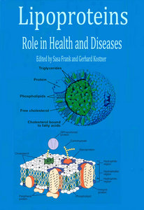 """""""Lipoproteins: Role in Health and Diseases"""" ed. by Saša Frank and Gerhard Kostner"""