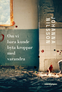 «Om vi bara kunde byta kroppar med varandra» by Johanna Nilsson
