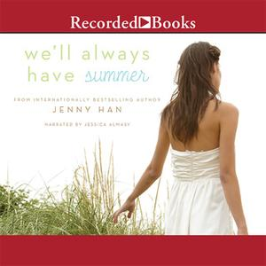 «We'll Always Have Summer» by Jenny Han