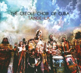 The Creole Choir Of Cuba - Tande-La (2010) {Real World}