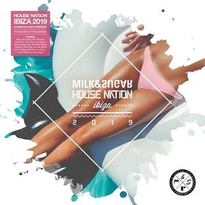 VA - House Nation Ibiza 2019 (Mixed By Milk & Sugar) (2019)