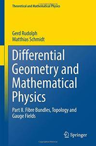 Differential Geometry and Mathematical Physics: Part II (repost)