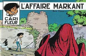 Cari Fleur - Tome 4 - L'affaire Markant
