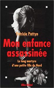 Mon enfance assassinée - Patricia Pattyn