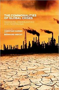 The Commonalities of Global Crises: Markets, Communities and Nostalgia [Repost]