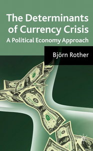 The Determinants of Currency Crises: A Political Economy Approach
