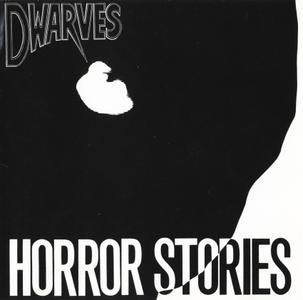 Dwarves - Horror Stories (1986) {Voxx Records VCD 2037, Expanded Re-issue rel 1992}