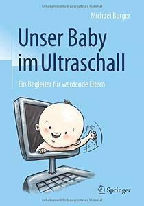 Unser Baby im Ultraschall: Ein Begleiter für werdende Eltern [Repost]