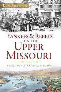 Yankees and Rebels on the Upper Missouri
