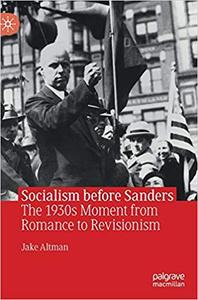 Socialism before Sanders: The 1930s Moment from Romance to Revisionism