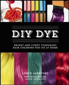 DIY Dye: Bright and Funky Temporary Hair Coloring You Do at Home (Repost)