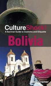 Culture Shock! Bolivia: A Survival Guide to Customs and Etiquette (Repost)