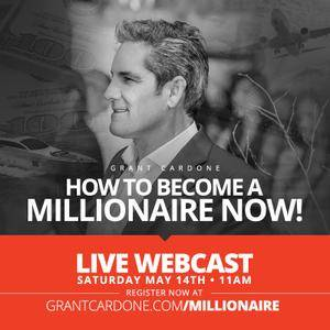 Grant Cardone - How to Become a Millionaire Now Webinar (2016)