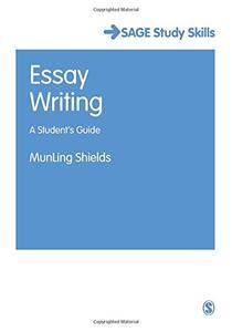 Essay Writing: A Student's Guide (SAGE Study Skills Series)