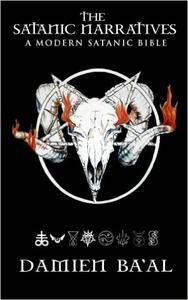 The Satanic Narratives: A Modern Satanic Bible (repost)