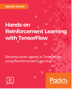 Hands-on Reinforcement Learning with TensorFlow