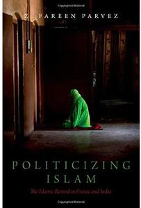 Politicizing Islam: The Islamic Revival in France and India [Repost]