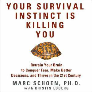 Your Survival Instinct Is Killing You [Audiobook]