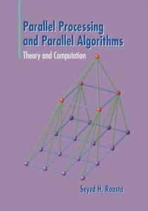 Parallel Processing and Parallel Algorithms: Theory and Computation