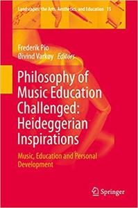Philosophy of Music Education Challenged: Heideggerian Inspirations: Music, Education and Personal Development