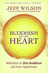 Buddhism of the Heart: Reflections on Shin Buddhism and Inner Togetherness (repost)