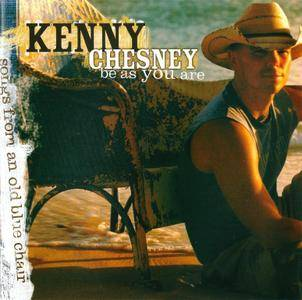 Kenny Chesney - Be As You Are (Songs From An Old Blue Chair) (2004) {HDCD}