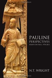 Pauline Perspectives: Essays on Paul, 1978–-2013