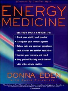 Energy Medicine: Balancing Your Body's Energies for Optimal Health, Joy, and Vitality (repost)