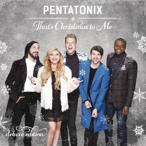 Pentatonix - That's Christmas To Me (2014) [Deluxe Edition 2015] (Official Digital Download)