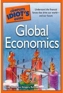 The Complete Idiot's Guide to Global Economics [Repost]