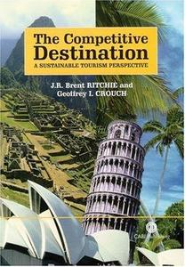 The competitive destination : a sustainable tourism perspective