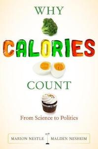 Why Calories Count: From Science to Politics (Repost)